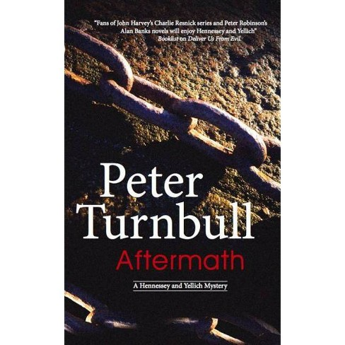 Aftermath - (Hennessey and Yellich Mysteries (Hardcover)) by  Peter Turnbull (Hardcover) - image 1 of 1