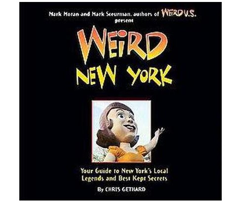Weird New York : Your Travel Guide to New York's Local Legends and Best Kept Secrets (Reprint) - image 1 of 1
