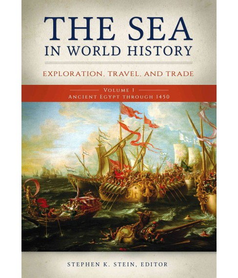 Sea in World History : Exploration, Travel, and Trade -  (Hardcover) - image 1 of 1
