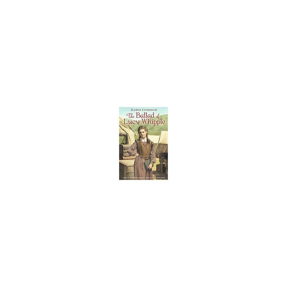 Ballad of Lucy Whipple (Reprint) (Paperback) (Karen Cushman)