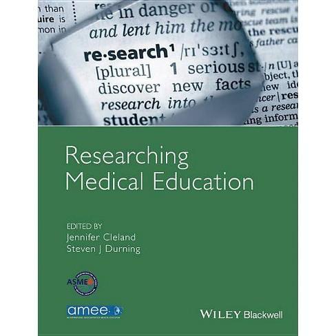Researching Medical Education - by  Jennifer Cleland & Steven J Durning (Paperback) - image 1 of 1