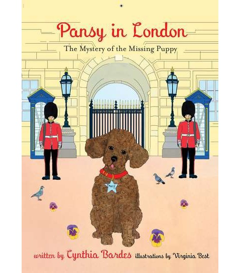 Pansy in London : The Mystery of the Missing Puppy (Hardcover) (Cynthia Bardes) - image 1 of 1