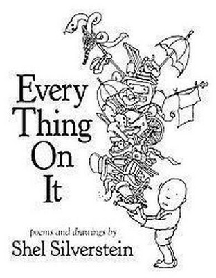 Every Thing On It (Hardcover)by Shel Silverstein