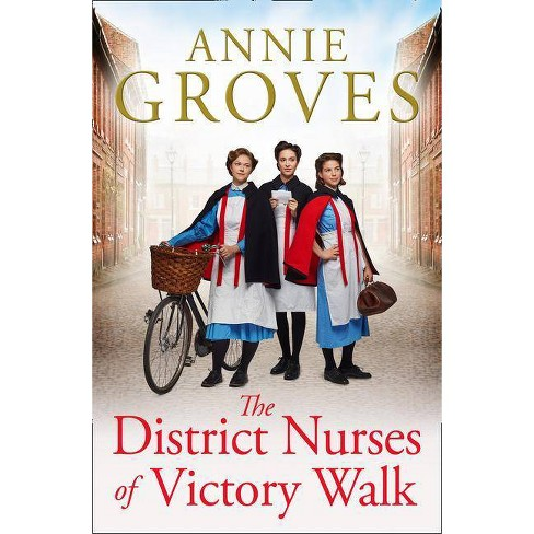 The District Nurses of Victory Walk (the District Nurse, Book 1) - by  Annie Groves (Paperback) - image 1 of 1