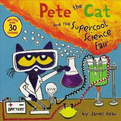 Pete the Cat and the Supercool Science Fair - by James Dean & Kimberly Dean (Paperback)