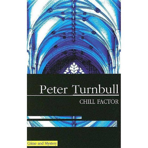 Chill Factor - (Hennessey and Yellich Mysteries (Hardcover)) by  Peter Turnbull (Hardcover) - image 1 of 1