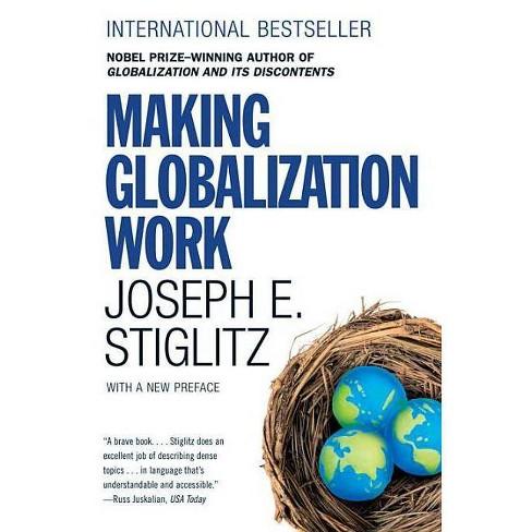 Making Globalization Work - by  Joseph E Stiglitz (Paperback) - image 1 of 1