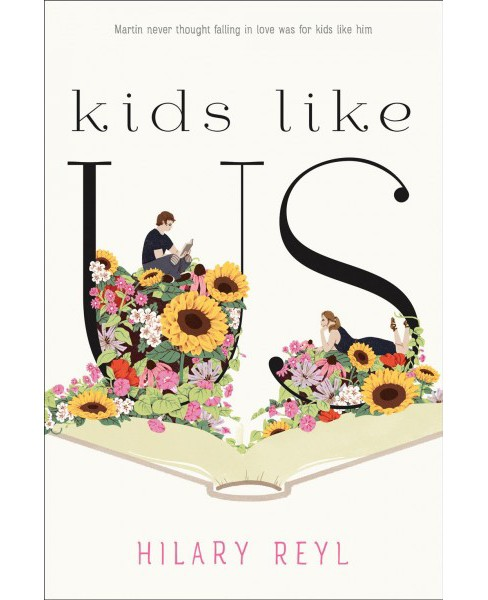 Kids Like Us -  by Hilary Reyl (Hardcover) - image 1 of 1