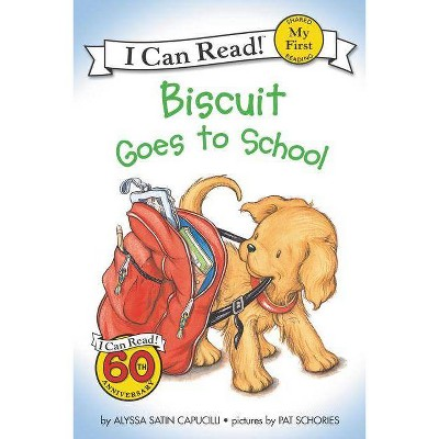 Biscuit Goes to School ( Biscuit My First I Can Read)(Reprint)- by Alyssa Satin Capucilli (Paperback)