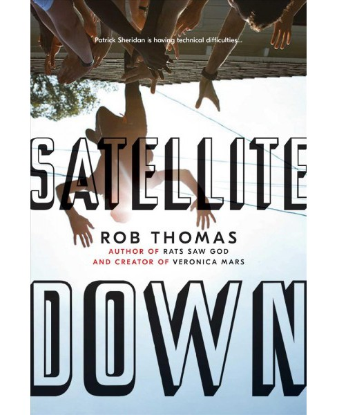 Satellite Down -  Reprint by Rob Thomas (Paperback) - image 1 of 1