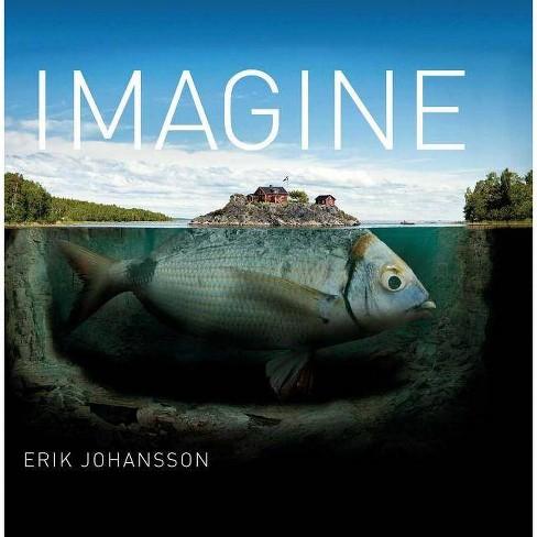 Imagine - by  Erik Johansson (Hardcover) - image 1 of 1