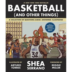 Basketball (and Other Things) - by  Shea Serrano (Paperback)