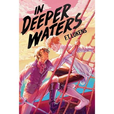 In Deeper Waters - by  F T Lukens (Hardcover)