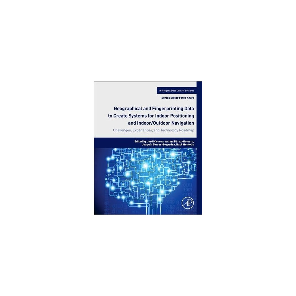 Geographical and Fingerprinting Data for Positioning and Navigation Systems : Challenges, Experiences
