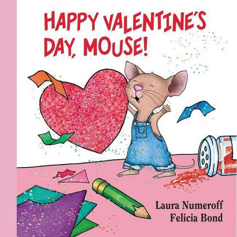 Happy Valentine's Day, Mouse! - (If You Give...) by  Laura Joffe Numeroff (Board_book) - image 1 of 1