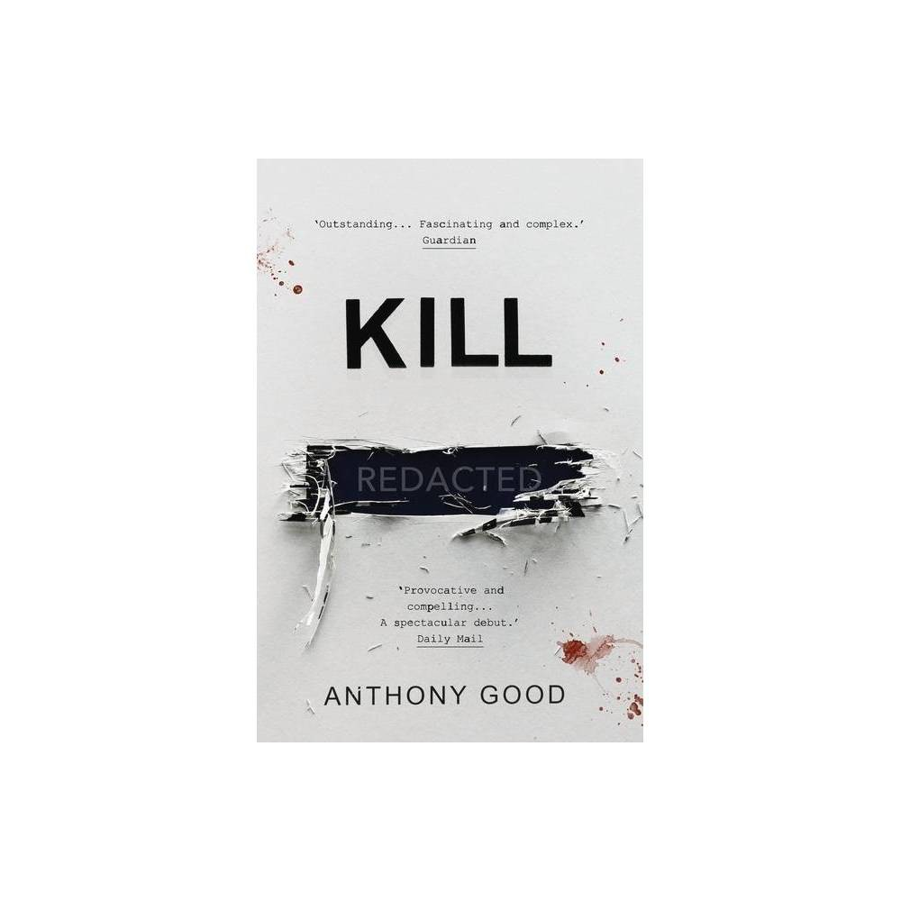 Kill Redacted By Anthony Good Paperback
