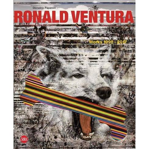 Ronald Ventura: Works 1998-2017 - by  Demetrio Paparoni (Hardcover) - image 1 of 1