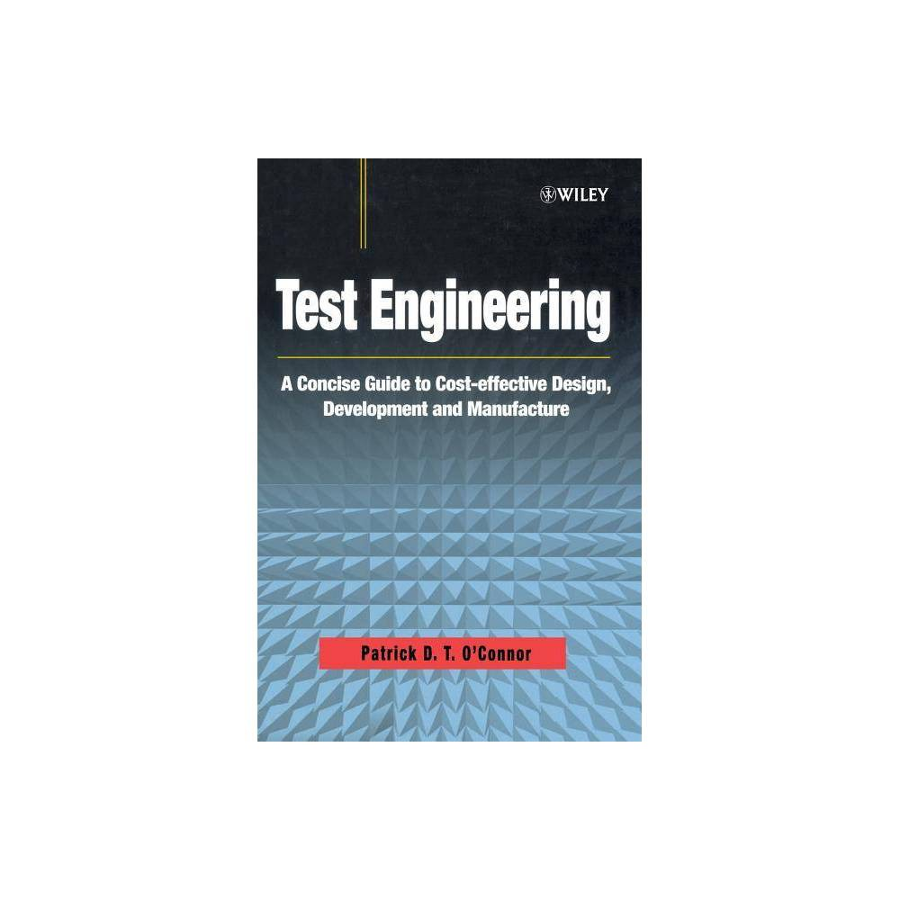 Test Engineering Quality And Reliability Engineering By Patrick O Connor Hardcover