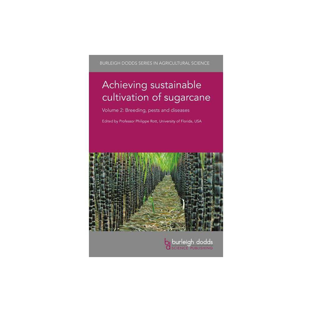 Achieving Sustainable Cultivation of Sugarcane Volume 2 - (Burleigh Dodds Agricultural Science)