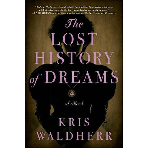 The Lost History of Dreams - by  Kris Waldherr (Paperback) - image 1 of 1