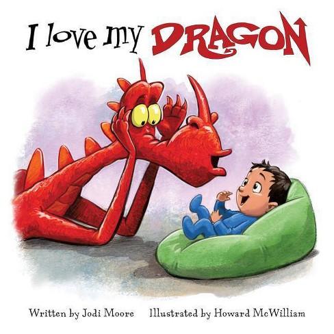 I Love My Dragon - (When a Dragon Moves in) by  Jodi Moore (Board_book) - image 1 of 1