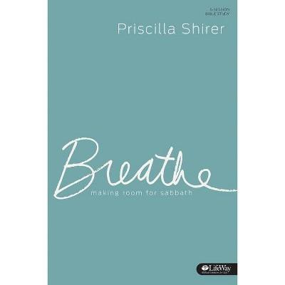 Breathe - Study Journal - by  Priscilla Shirer (Paperback)