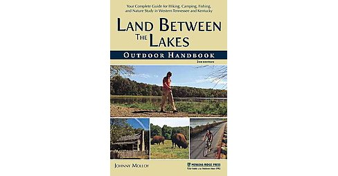 Land Between the Lakes Outdoor Handbook : Your Complete Guide for Hiking, Camping, Fishing, and Nature - image 1 of 1