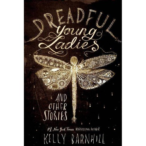 Dreadful Young Ladies and Other Stories - by  Kelly Barnhill (Hardcover) - image 1 of 1