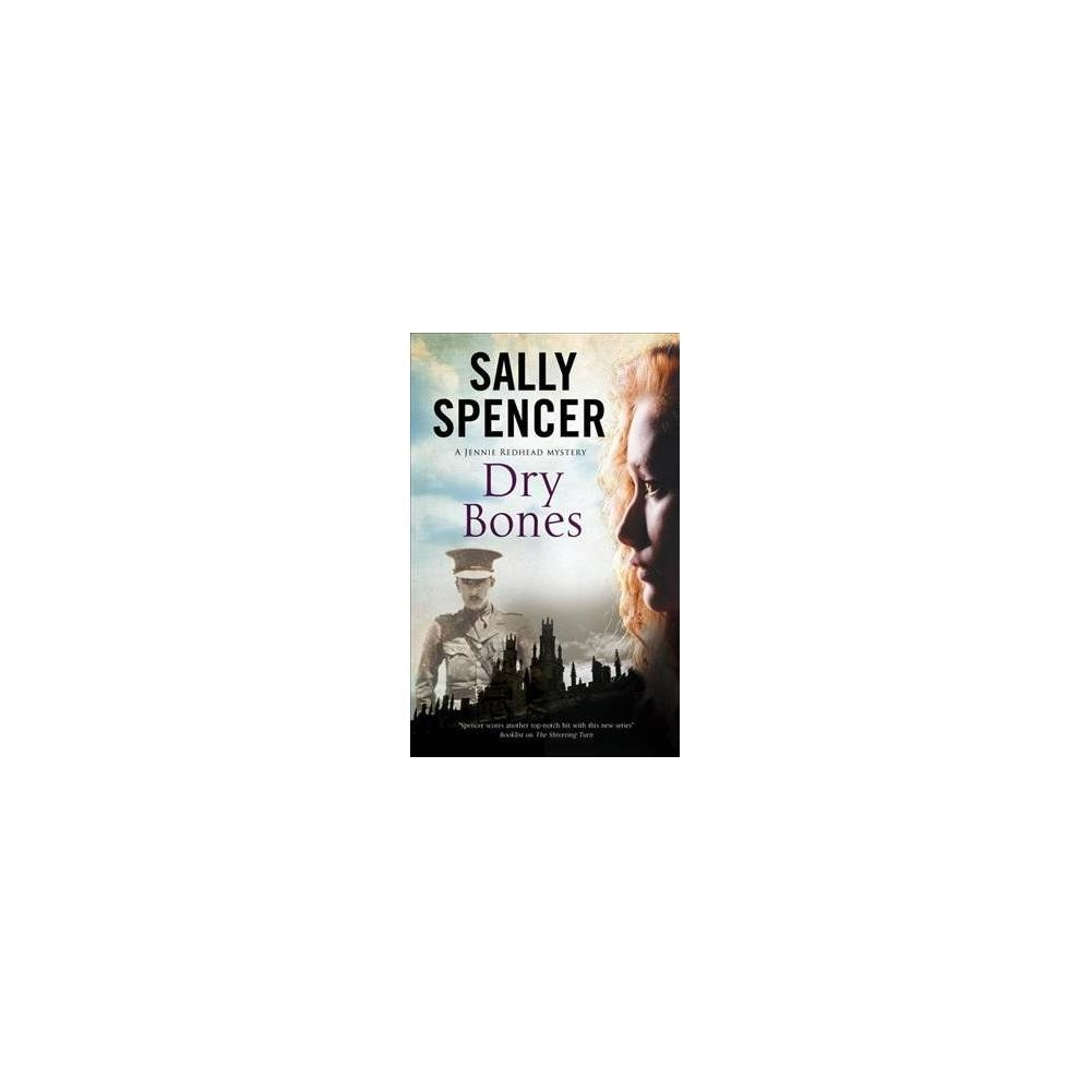 Dry Bones - Lrg (Jennie Redhead Mysteries) by Sally Spencer (Hardcover)