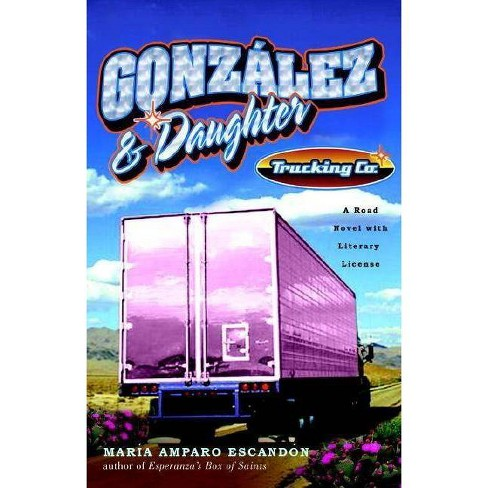 Gonzalez and Daughter Trucking Co. - by  Maria Amparo Escandon (Paperback) - image 1 of 1