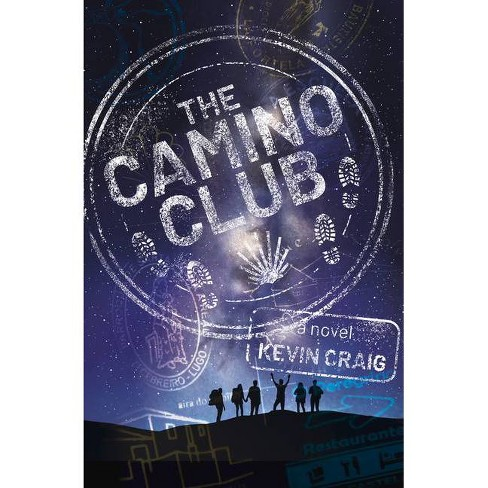 The Camino Club - by  Kevin Craig (Paperback) - image 1 of 1