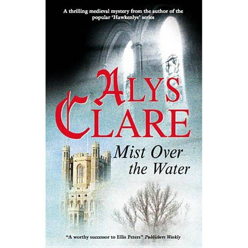 Mist Over the Water - (Aelf Fen Norman) by  Alys Clare (Hardcover) - image 1 of 1