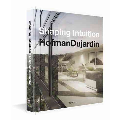 Shaping Intuition : Architecture and Interior Design by Hofmandujardin (Hardcover) - image 1 of 1