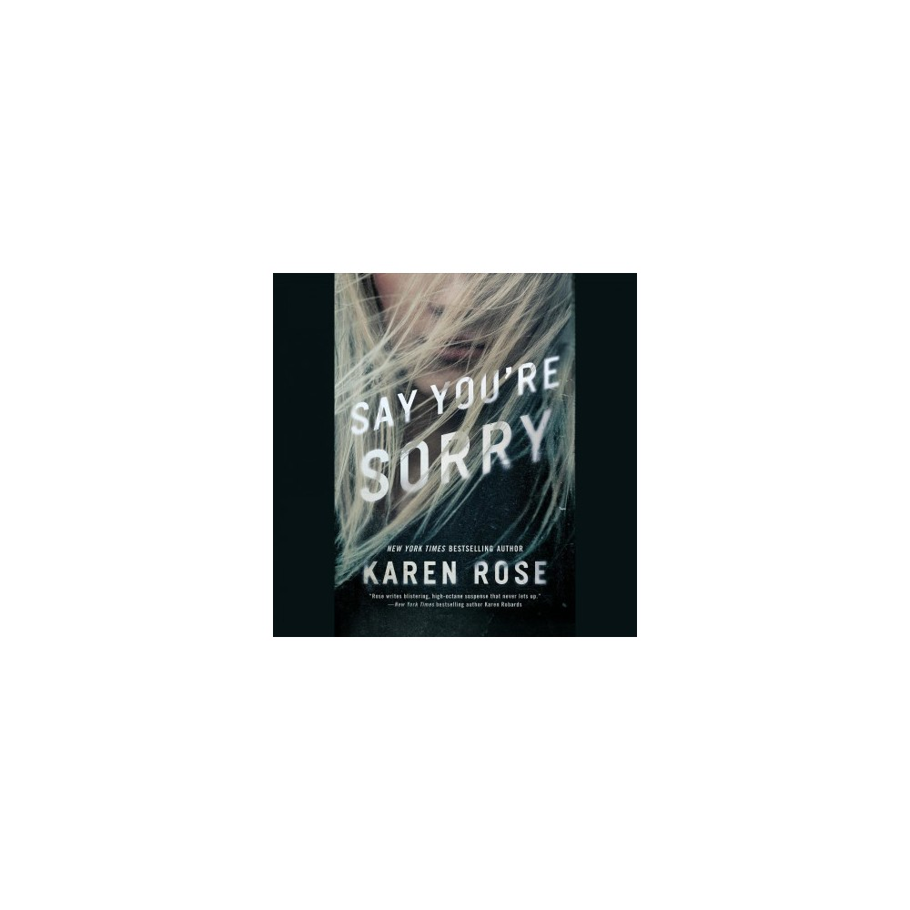 Say You're Sorry - Unabridged (Sacramento) by Karen Rose (CD/Spoken Word)