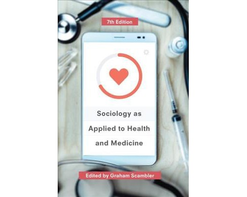 Sociology as Applied to Health and Medicine -  (Hardcover) - image 1 of 1