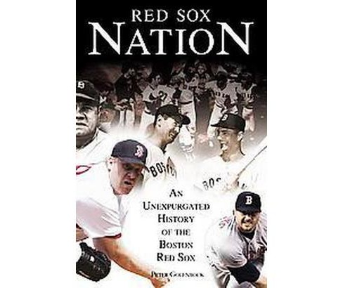 Red Sox Nation : An Unexpurgated History Of The Red Sox (Hardcover) (Peter Golenbock) - image 1 of 1
