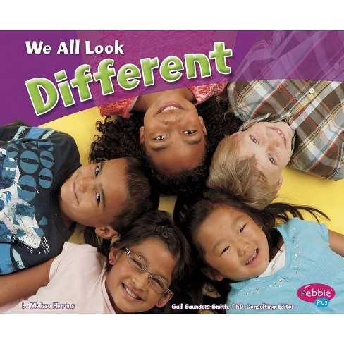 We All Look Different - (Celebrating Differences) by  Melissa Higgins (Paperback) - image 1 of 1