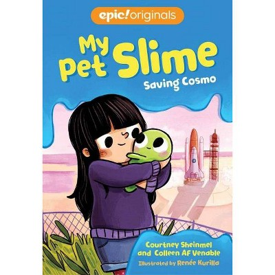 Saving Cosmo, 3 - (My Pet Slime) by  Courtney Sheinmel & Colleen Af Venable (Hardcover)