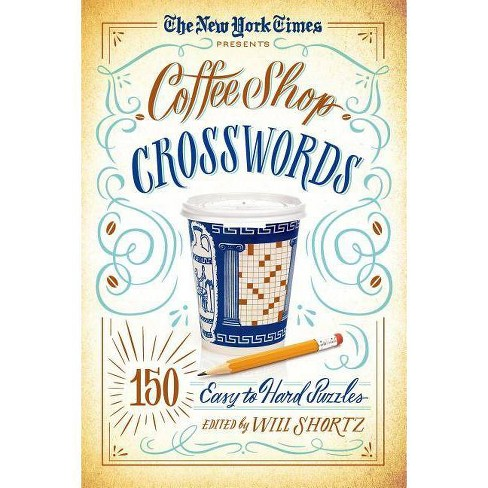 The New York Times Presents Coffee Shop Crosswords - (Paperback) - image 1 of 1