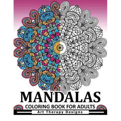 Mandala Coloring Book for Adults - by Adult Coloring Book & Doodle Coloring  Books for Adults