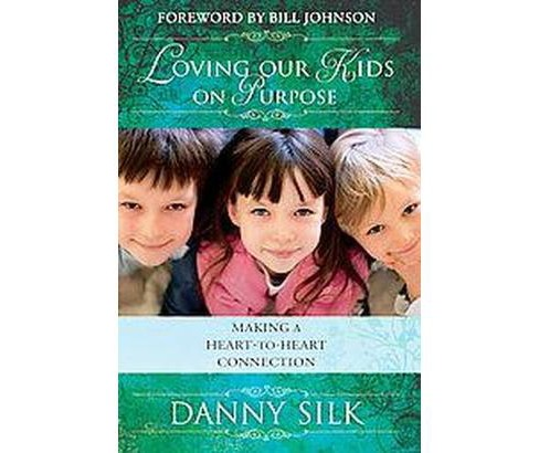 Loving Our Kids on Purpose (Paperback) - image 1 of 1