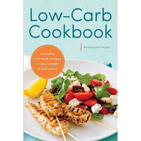 Low Carb Cookbook - by  Mendocino Press (Paperback) - image 1 of 1
