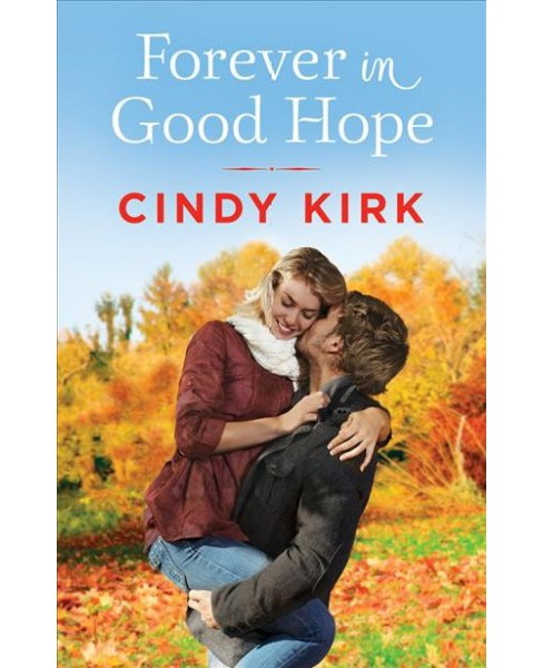 Forever in Good Hope (Paperback) (Cindy Kirk) - image 1 of 1