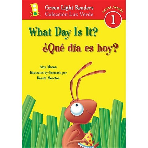 Ï¿½qu� D�a Es Hoy?/What Day Is It? - (Green Light Reader - Bilingual Level 1 (Quality)) (Paperback) - image 1 of 1
