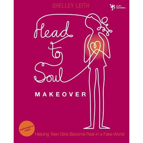 Head-To-Soul Makeover - (Youth Specialties (Paperback)) by  Shelley Leith (Paperback) - image 1 of 1