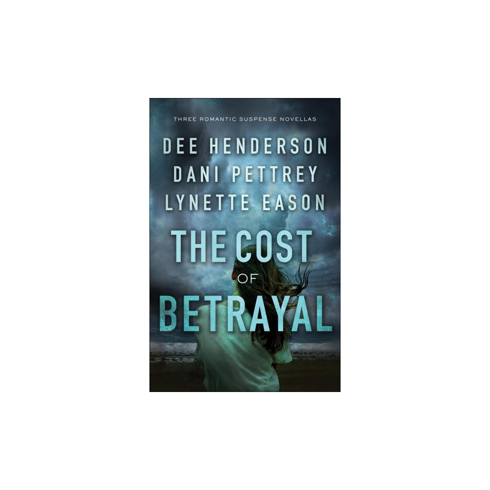 Cost of Betrayal : Three Romantic Suspense Novellas - (Hardcover)