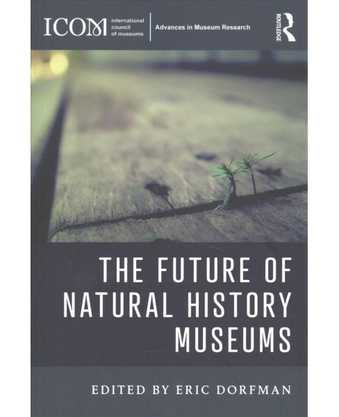Future of Natural History Museums (Paperback) - image 1 of 1