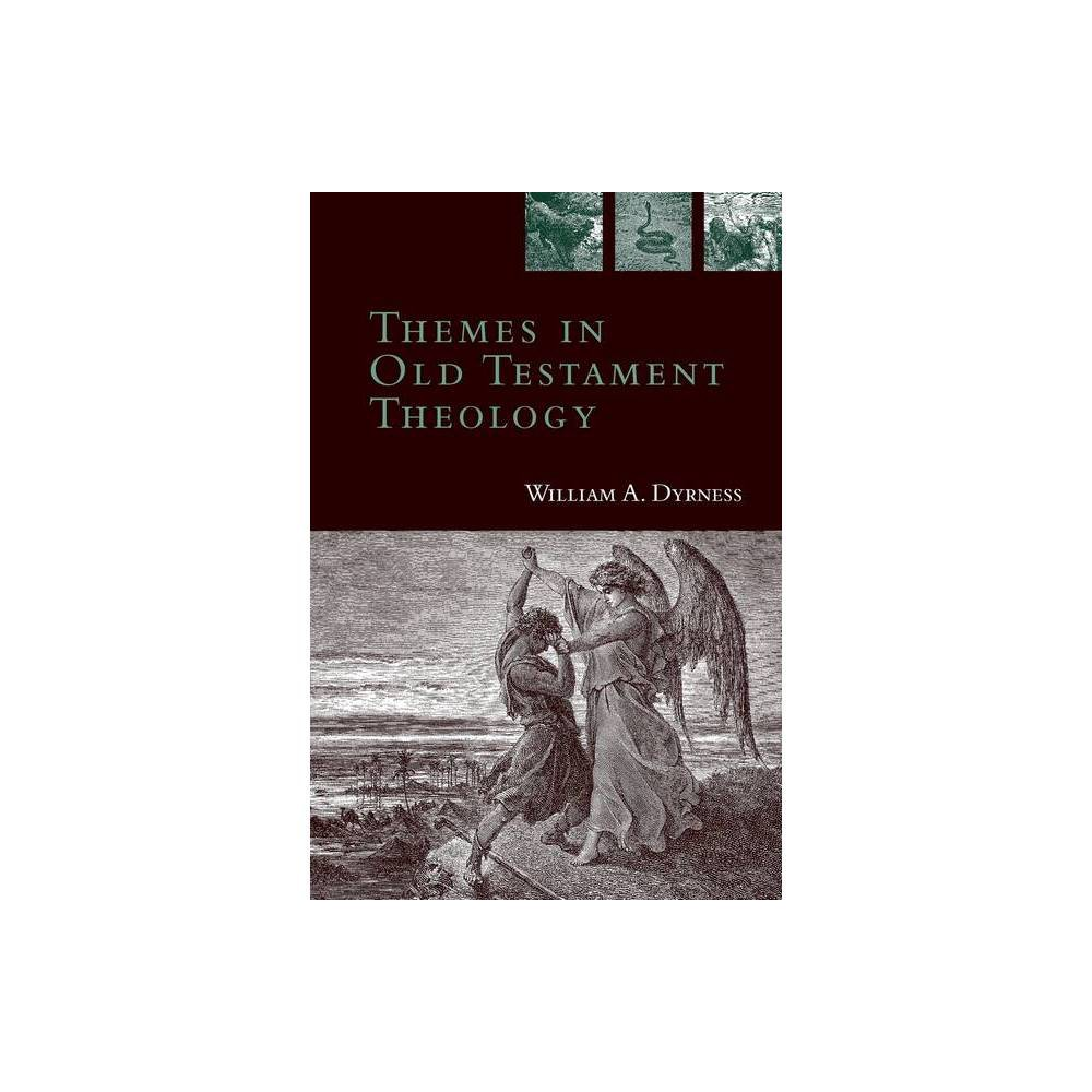 Themes In Old Testament Theology By William A Dyrness Paperback