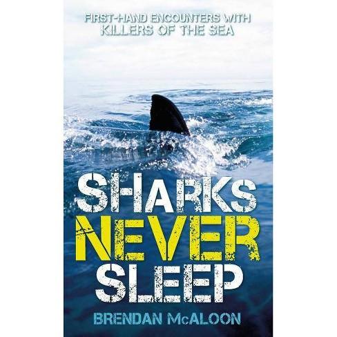 Sharks Never Sleep - by  Brendan McAloon (Paperback) - image 1 of 1