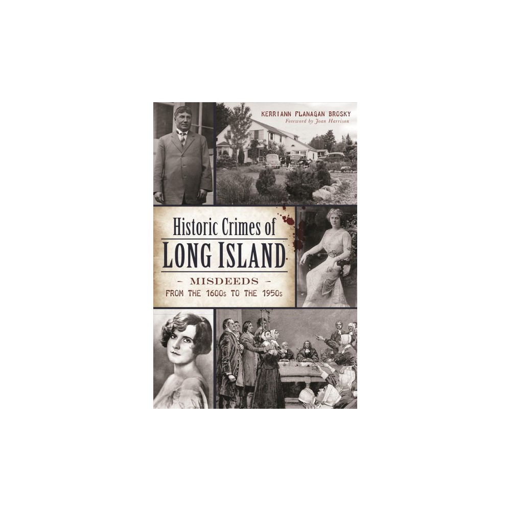 Historic Crimes of Long Island : Misdeeds from the 1600s to the 1950s (Paperback) (Kerriann Flanagan